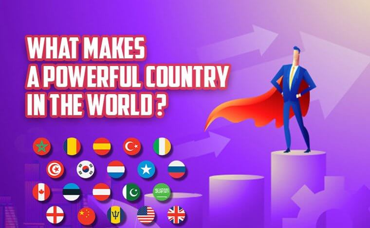 What makes a Powerful Country in the world ?