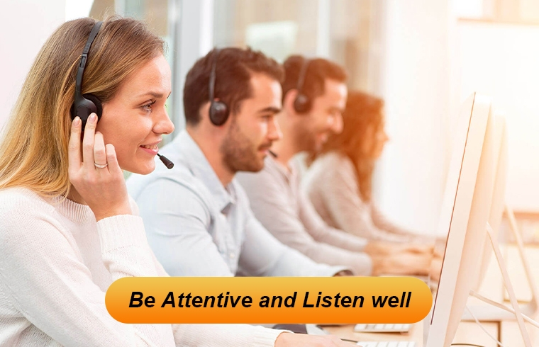 Customer complaints: Be Attentive and Listen well