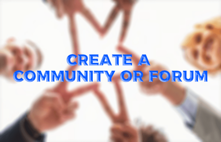 26 Most important tips to boost your sales: Create a Community or Forum