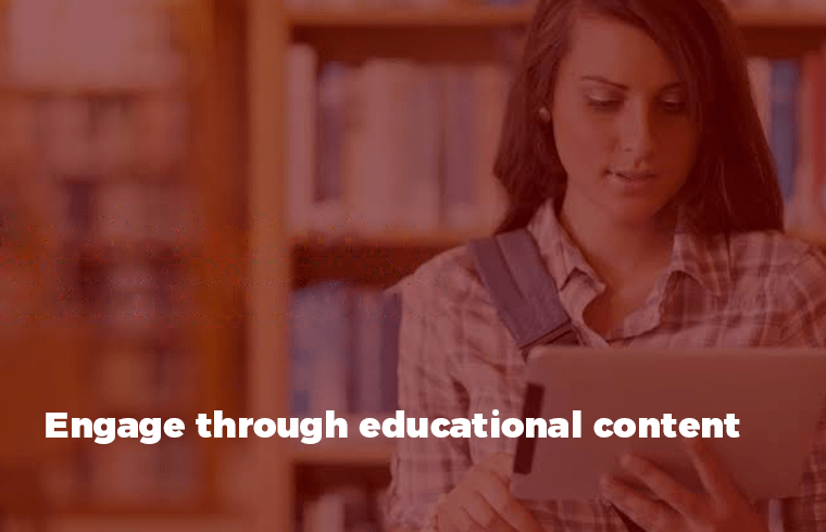 Engage through educational content