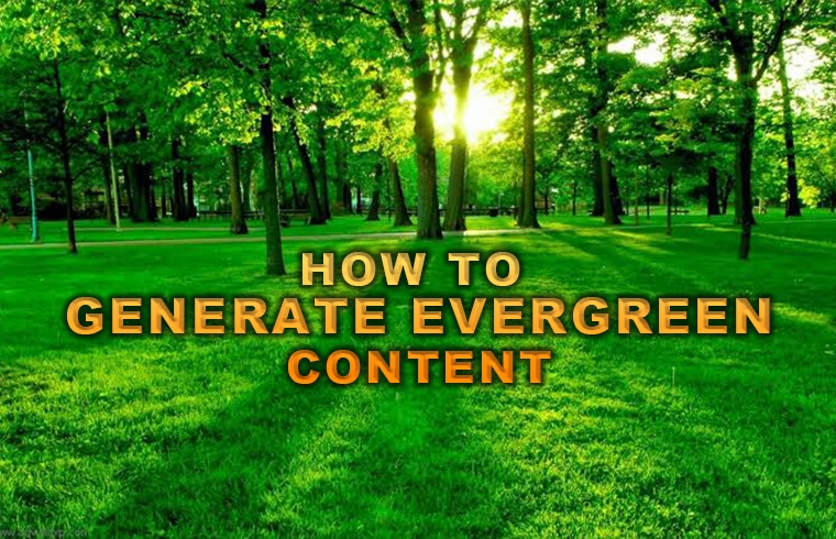 Photo of How to generate evergreen content for your articles?