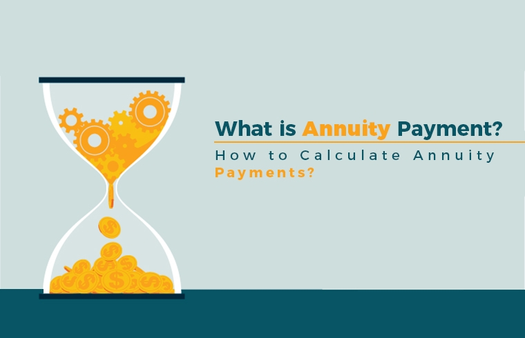 Photo of What is Annuity Payment? & How to Calculate Annuity Payments?