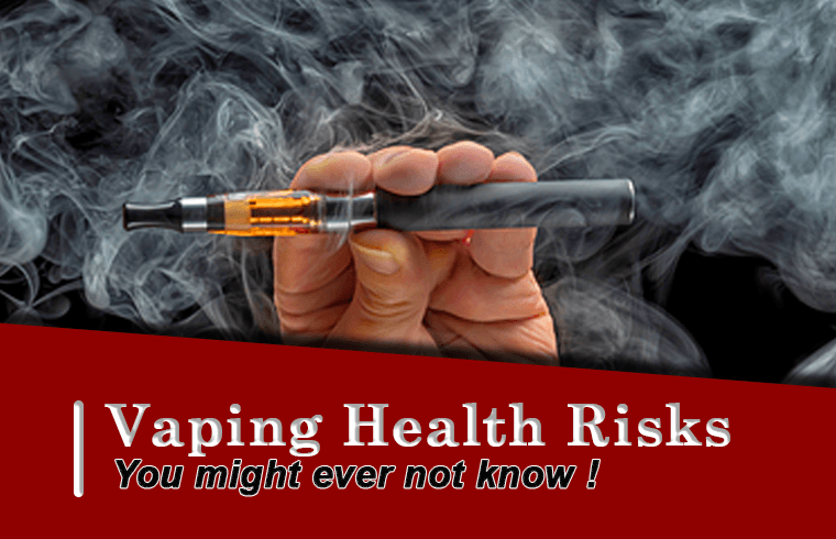 Vaping Health Risks - You might ever not know !