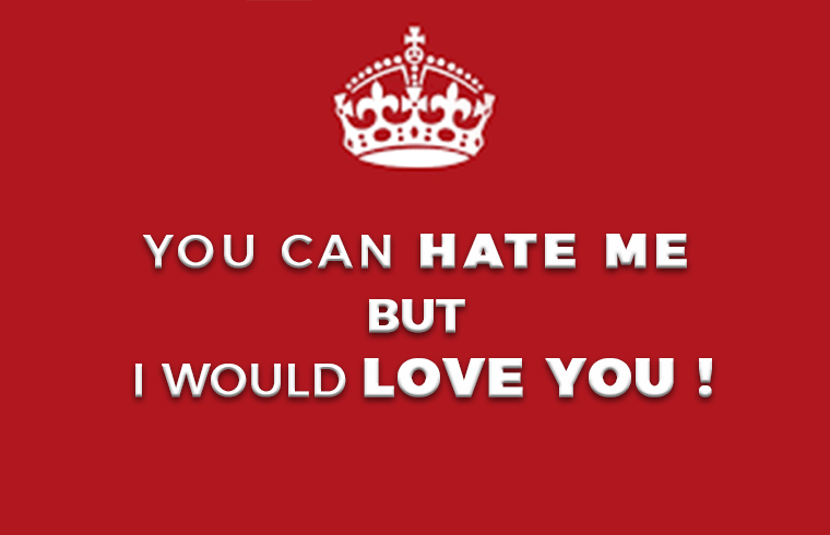 Photo of You can hate me, but I would love you !