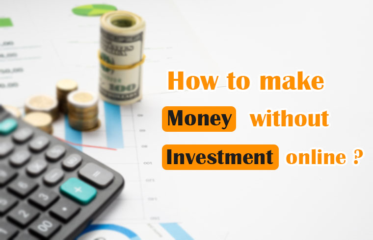 Photo of How to make money without investment online ?